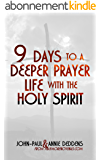 9 Days to a Deeper Prayer Life with the Holy Spirit (English Edition)
