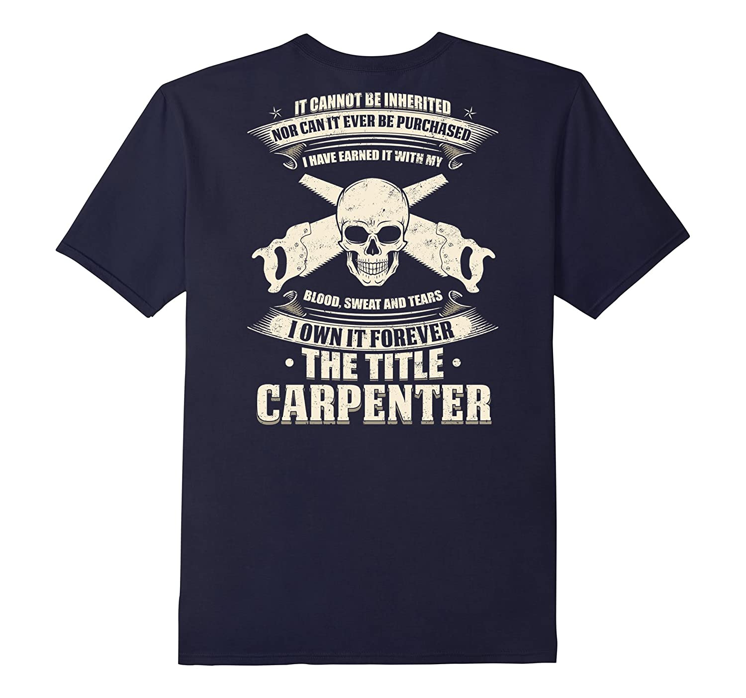 It Cannot Be Inherited The Tittle Carpenter T-shirt-TD