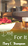Drink For It (Better In Bed Book 7)