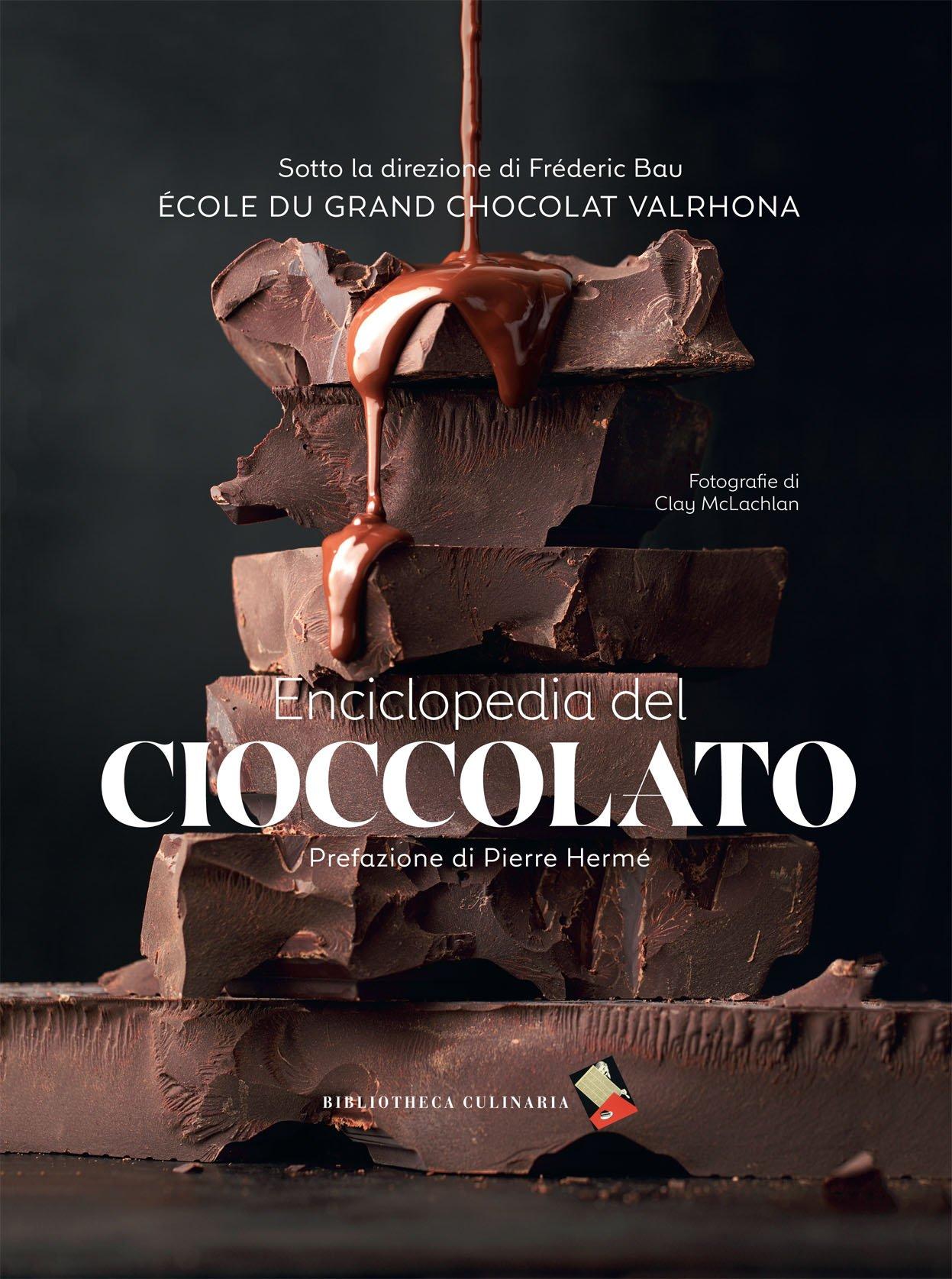 Enciclopedia del cioccolato Cartonato – 30 nov 2017 Frédéric Bau C. McLachlan G. Peraldini Bibliotheca Culinaria