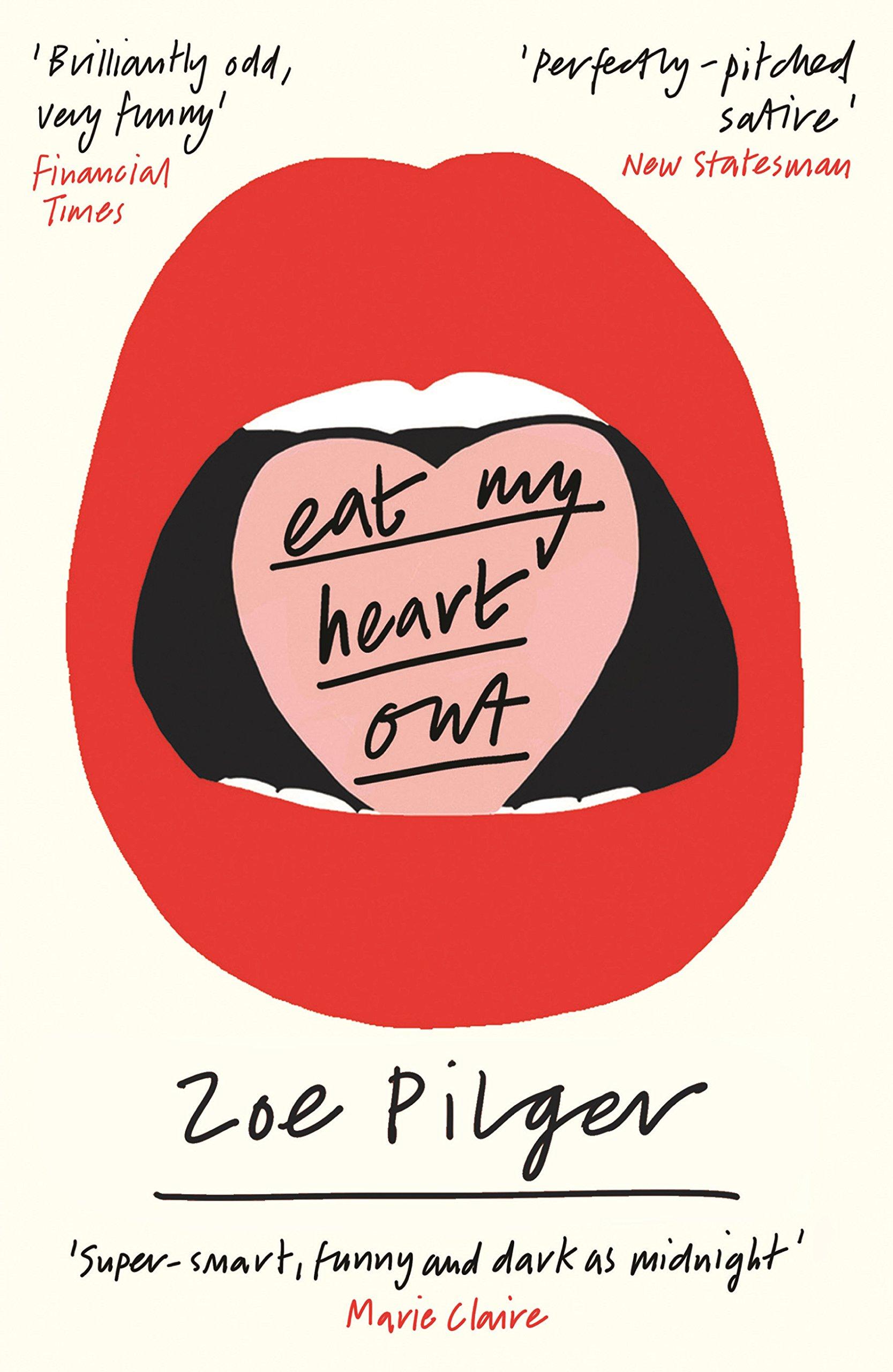 8d674d0a5a Eat My Heart Out  Amazon.co.uk  Zoe Pilger  9781846689635  Books