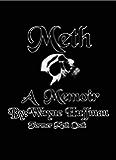 Meth A Memoir