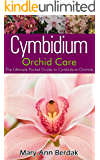 Cymbidium Orchid Care: The Ultimate Pocket Guide to Cymbidium Orchids (English Edition)