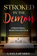 Stroked by the Demon: Paranormal Monster Erotica Kindle Edition