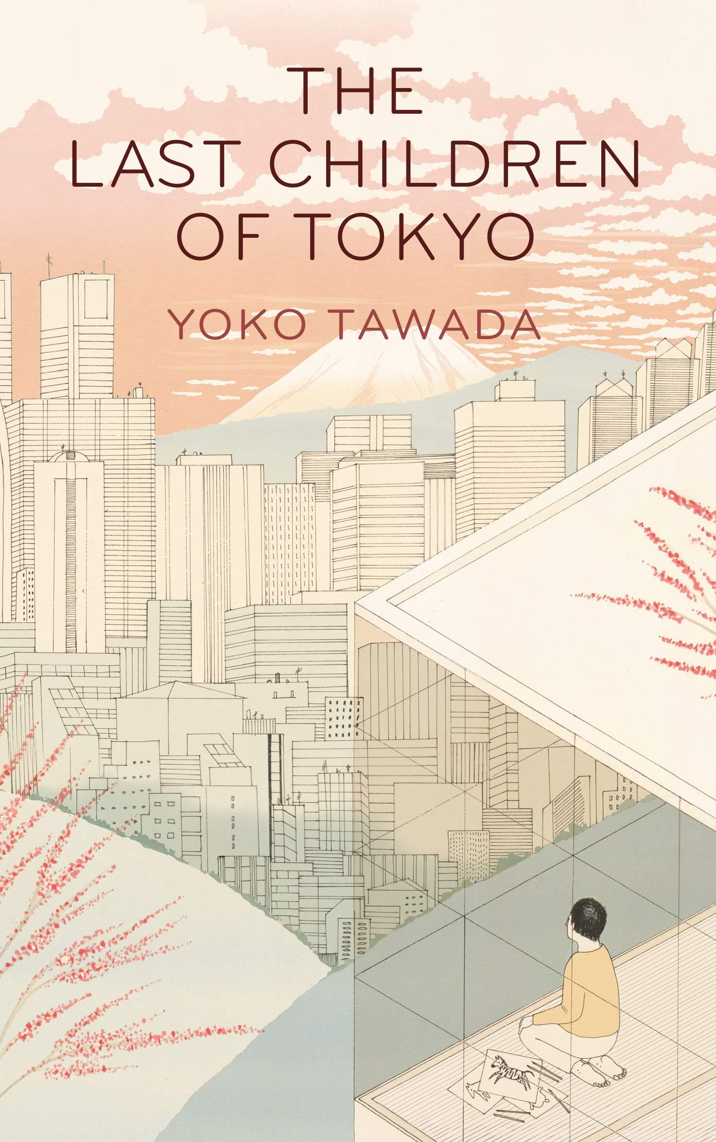The Last Children of Tokyo: Amazon.ca: Tawada, Yoko: Books