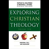 Exploring Christian Theology : Volume 2: Creation, Fall, and Salvation (English Edition)