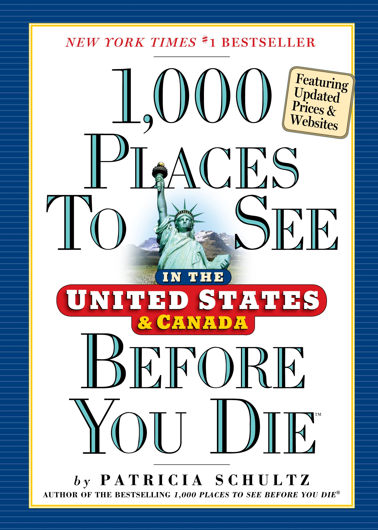 1, 000 Places to See in the United States and Canada Before You Die:  Patricia Schultz: 9780761163367: Amazon.com: Books