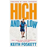 High and Low: Hiking Away From Depression (Thru-Hiking Adventures Book 4)