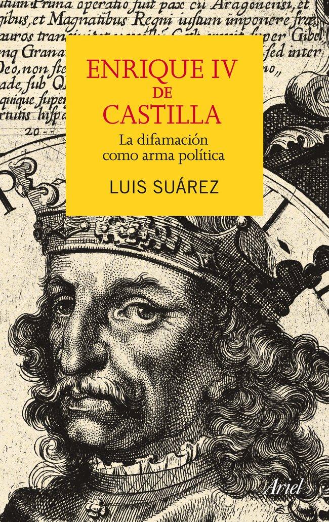 Enrique IV de Castilla : la difamación como arma política ...