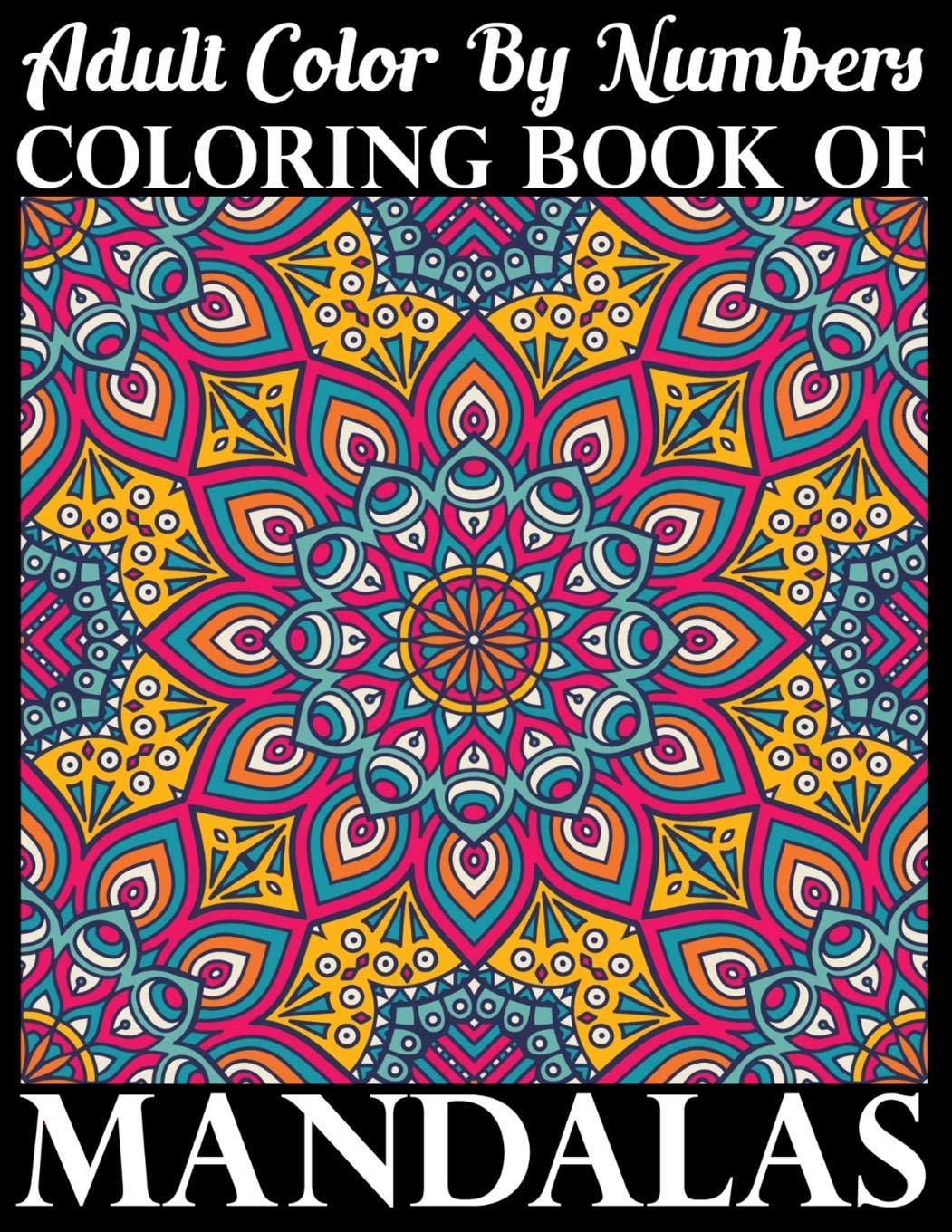 Amazon.com: Adult Color By Numbers Coloring Book of Mandalas: Adult  Coloring Book 100 Mandala Images Stress Management Coloring Book For  Relaxation, Meditation, Happiness and Relief & Art Color Therapy  (9781081123246): Publishing, Sky: