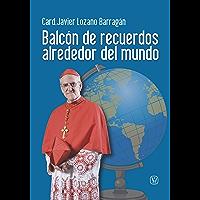 Balcón de recuerdos alrededor del mundo (Spanish Edition)