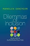 Dilemmas of Inclusion: Muslims in European Politics
