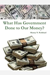 What Has Government Done to Our Money? Kindle Edition