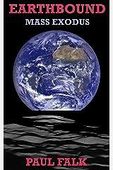 EARTHBOUND: MASS EXODUS (Jim Stone Trilogy Book 2) Kindle Edition