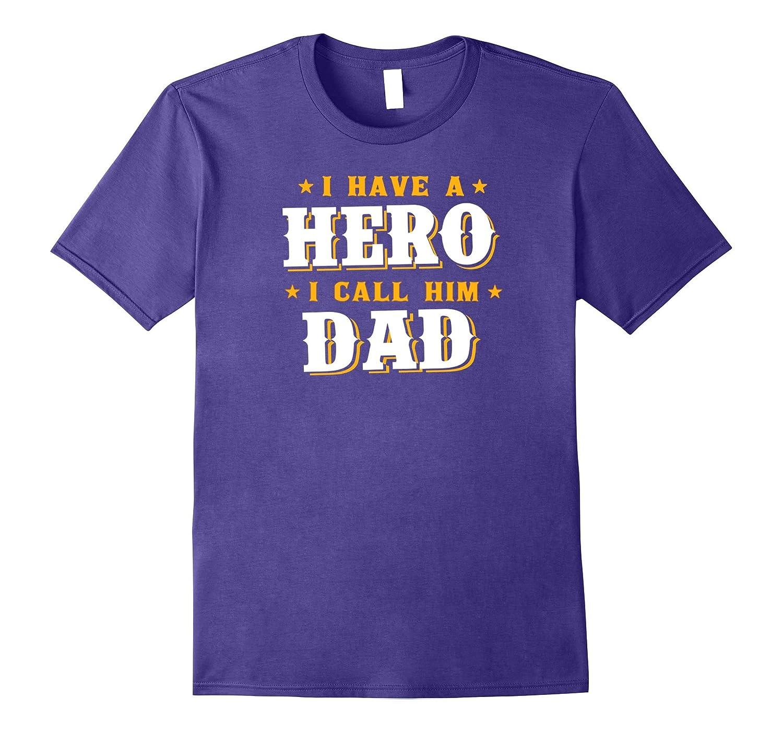 I Have A Hero I Call Him Dad T Shirt-Vaci