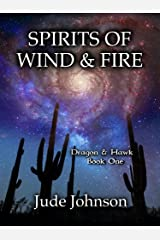 Spirits of Wind & Fire: Dragon & Hawk, Book One Kindle Edition