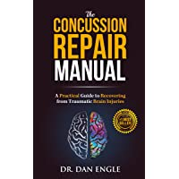 The Concussion Repair Manual: A Practical Guide to Recovering from Traumatic Brain...