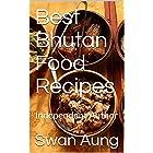 Best Bhutan Food Recipes: Independent Author