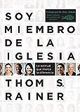 Soy miembro de la iglesia: La actitud que marca la diferencia (Spanish Edition)