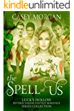 The Spell of Us: Luck's Hollow Reverse Harem Fantasy Romance Series Collection