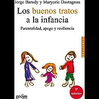 Los buenos tratos a la infancia: Parentalidad, apego y resiliencia (Psicología/Resiliencia)
