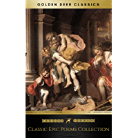 Classic Epic Poems Collection vol. 1 (Golden Deer Classics): The Iliad And The Odyssey, The Aeneid, Paradise Lost... (English Edition)
