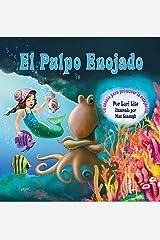El Pulpo Enojado: Un cuento sobre cómo controlar la ira que enseña la relajación muscular activa y progresiva, y la respiración profunda (Spanish Edition) Kindle Edition