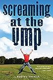Screaming at the Ump