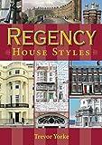Regency House Styles (Britain's Living History)