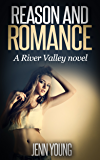 Reason and Romance (River Valley Book 1)