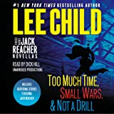 Three More Jack Reacher Novellas: Too Much Time, Small Wars, & Not a Drill: Includes Additional Stories Featuring Jack Reacher