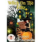 Witch on the Fritz: Magic and Mayhem Universe (Witches of Mystic Grove Book 1)