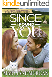 Since I Found You (Crystal Springs Romances: The Wedding Chapel Book 2)