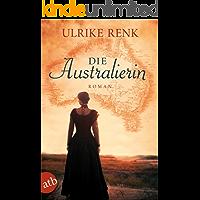 Die Australierin: Von Hamburg nach Sydney. Roman (Die Australien Saga 1)