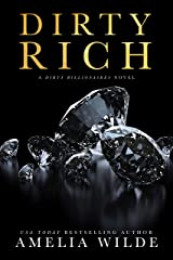 Dirty Rich (Dirty Billionaires Book 1) Kindle Edition