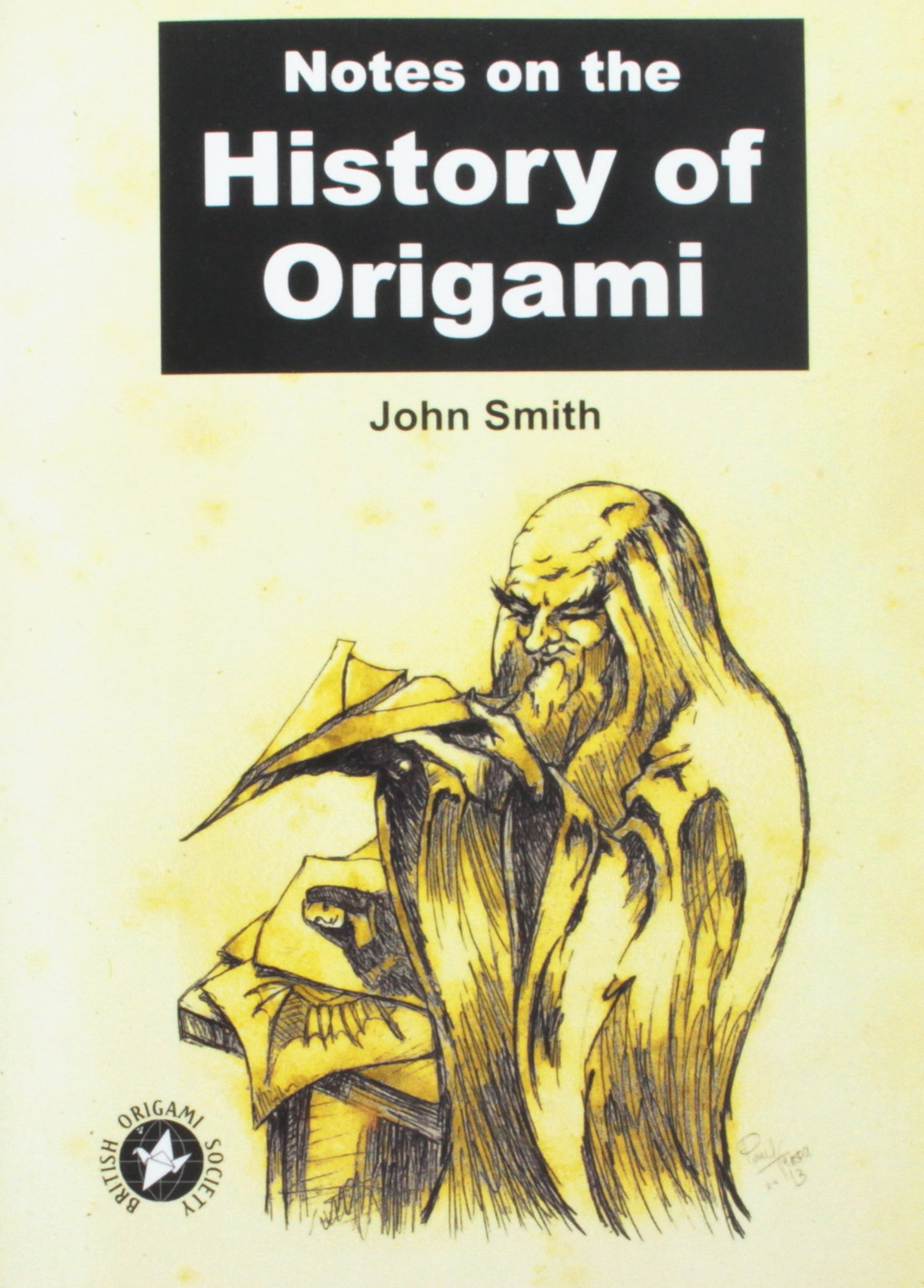 Notes on the history of origami john smith 9781495215001 amazon notes on the history of origami john smith 9781495215001 amazon books jeuxipadfo Image collections