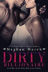 Dirty Billionaire (The Dirty Billionaire Trilogy Book 1) Kindle Edition
