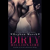 Dirty Billionaire (The Dirty Billionaire Trilogy Book 1)