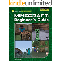 Minecraft Beginner's Guide (21st Century Skills Innovation Library: Unofficial Guides)