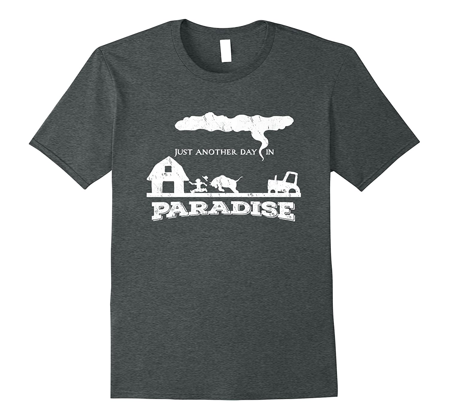 Just Another Day In Paradise - funny farmer tractor t-shirt