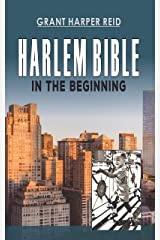 Harlem Bible: In The Beginning Kindle Edition