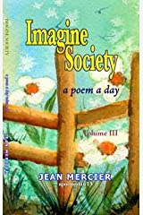 Imagine Society: A Poem A Day Volume 3 (Jean Mercier's A Poem A Day) Kindle Edition