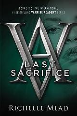 Last Sacrifice: A Vampire Academy Novel Kindle Edition