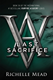 Last Sacrifice: A Vampire Academy Novel