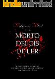 MORTO DEPOIS DE LER