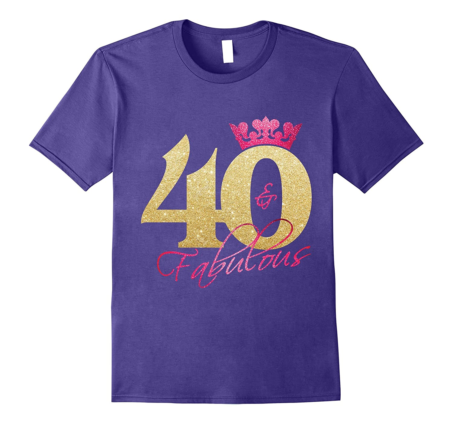 40 and fabulous shirt - 40th birthday party shirts-ah my shirt one gift