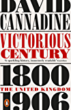 Victorious Century: The United Kingdom, 1800–1906 (English Edition)