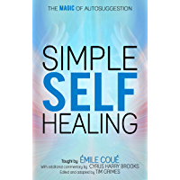 Simple Self-Healing: The Magic of Autosuggestion (English Edition)