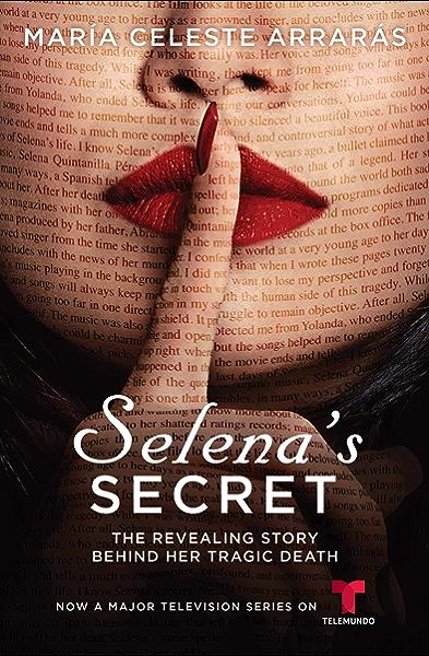 Amazon Com Selena S Secret The Revealing Story Behind Her Tragic Death Ebook Arraras Maria Celeste Kindle Store