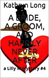 A Bride, a Groom, and Happily Never After: a Lilly M Mystery #4 (Lilly M Mysteries)